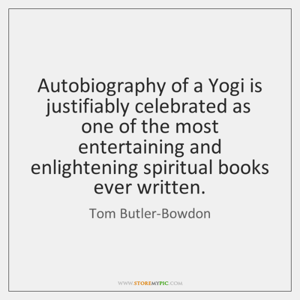 Autobiography of a Yogi is justifiably celebrated as one of the most ...