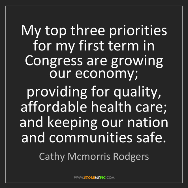 Cathy Mcmorris Rodgers: My top three priorities for my first term in Congress...