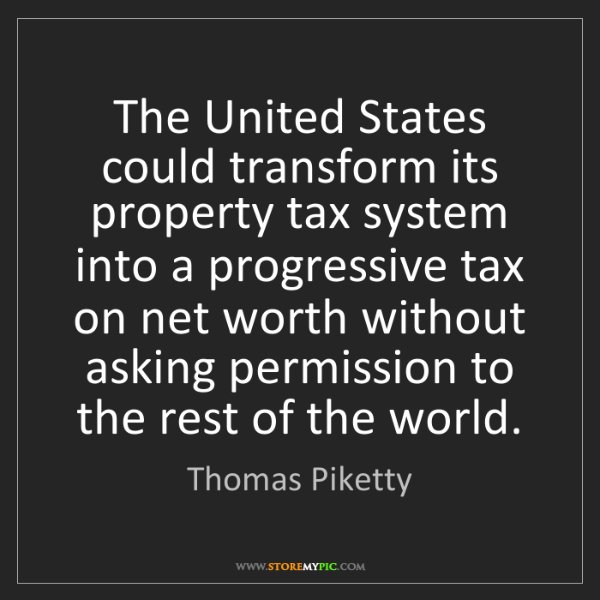 Thomas Piketty: The United States could transform its property tax system...