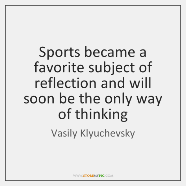 Sports became a favorite subject of reflection and will soon be the ...