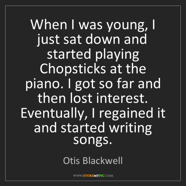 Otis Blackwell: When I was young, I just sat down and started playing...