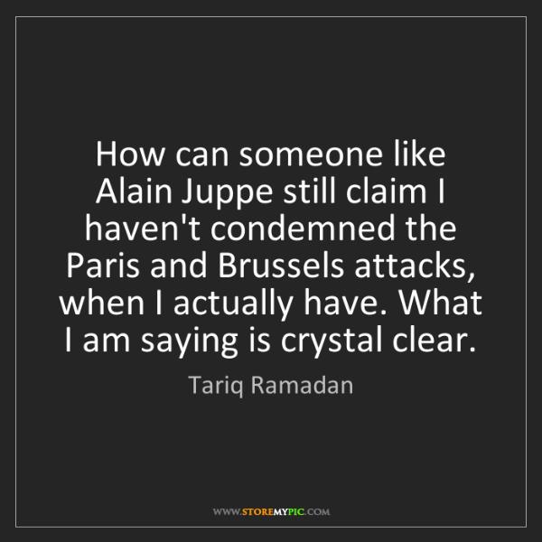 Tariq Ramadan: How can someone like Alain Juppe still claim I haven't...