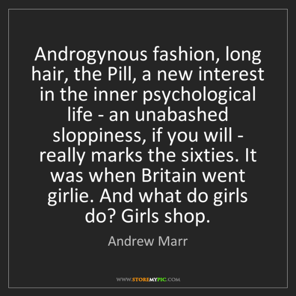 Andrew Marr: Androgynous fashion, long hair, the Pill, a new interest...