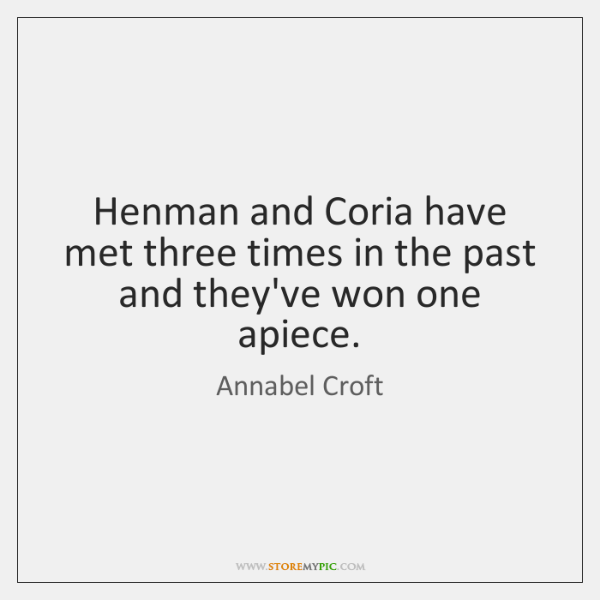 Henman and Coria have met three times in the past and they've ...