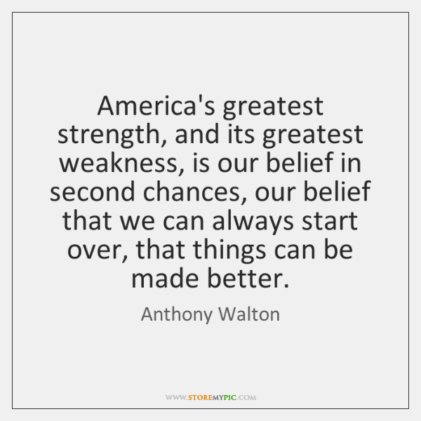 America's greatest strength, and its greatest weakness, is our belief in second ...