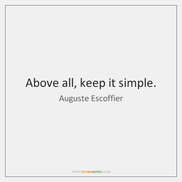 Above All Keep It Simple StoreMyPic Amazing Simple Quote
