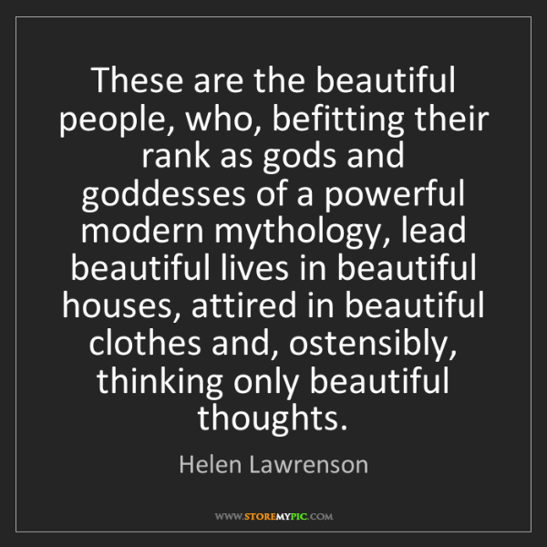 Helen Lawrenson: These are the beautiful people, who, befitting their...