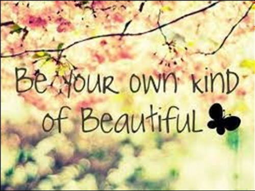 Be Your Own Kind Of Beautiful Storemypic