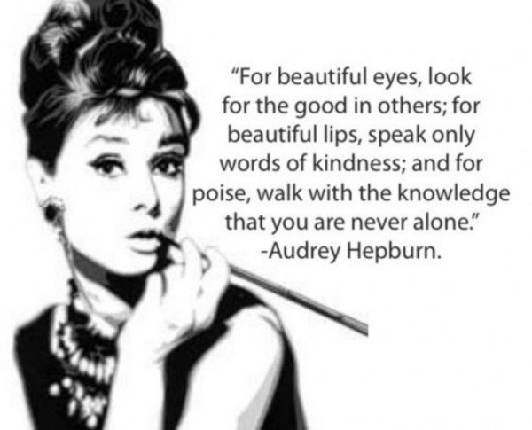 For beautiful eyes look for the good in others for beautiful lipsspeak only words of ki