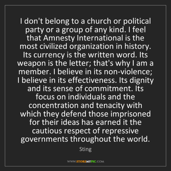 Sting: I don't belong to a church or political party or a group...