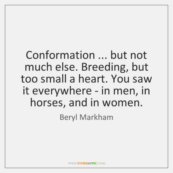 Conformation ... but not much else. Breeding, but too small a heart. You ...