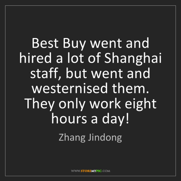 Zhang Jindong: Best Buy went and hired a lot of Shanghai staff, but...