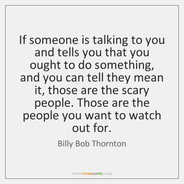 If Someone Is Talking To You And Tells You That You Ought