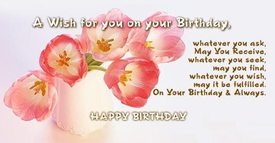 A wish for you on your birthday whatever you ask may you recieve whatever you seek 00