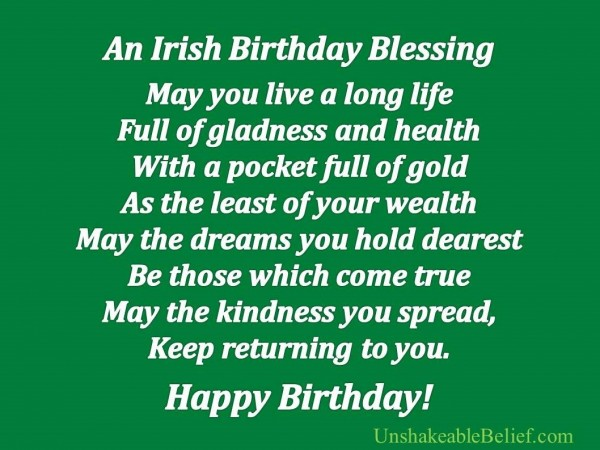 An irish birthday blessing may you live a long life full of galdness and health with