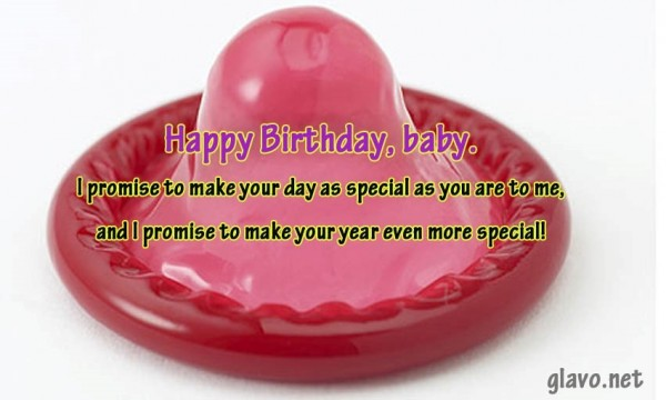 Happy birthday baby i promise to make your day as special as you are to me