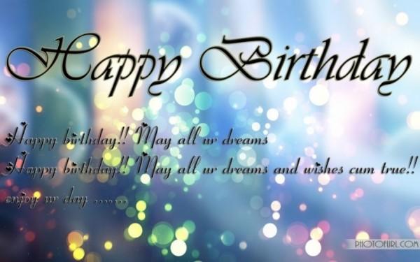 Happy birthday may all ur dreams