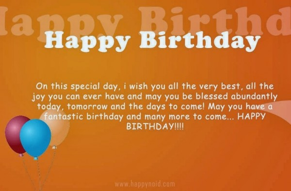 Happy birthday on this special day i wish you all the very best