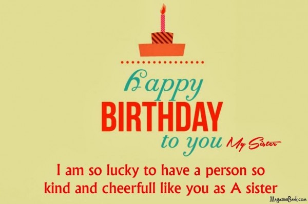 Happy birthday to you my sister