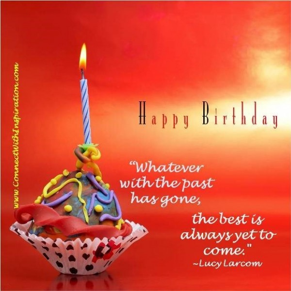 Happy birthday whatever with the past has gone the best is always yet to come 001