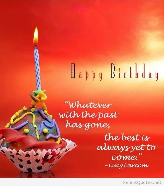 Happy birthday whatever with the past has gone the best is always yet to come 002
