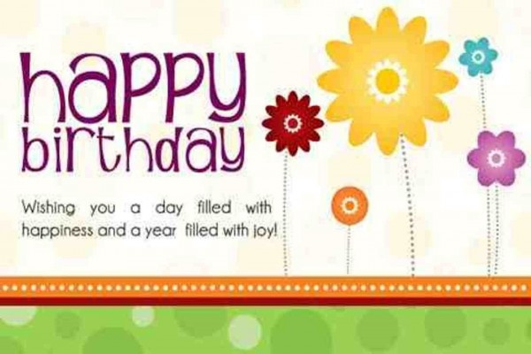 Happy birthday wishing you a day filled with happiness and a year filled with joy 001