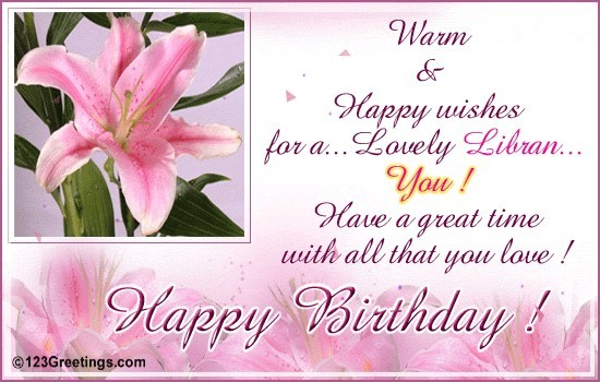 Warm happy wishes for a lovely libran you have a great time with all that you love