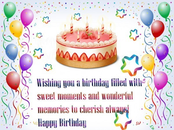 Wishing you a birthday filled with sweet moments and wonderful memories to cherish al