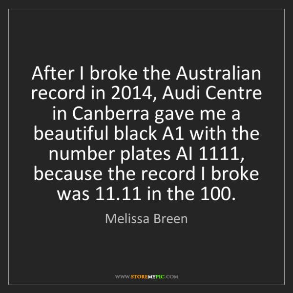 Melissa Breen: After I broke the Australian record in 2014, Audi Centre...