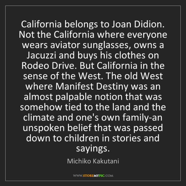 Michiko Kakutani: California belongs to Joan Didion. Not the California...