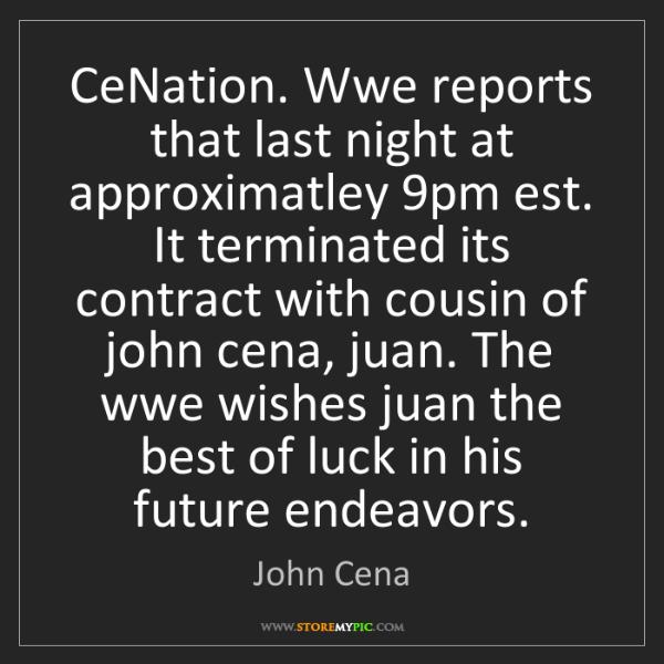 John Cena: CeNation. Wwe reports that last night at approximatley...