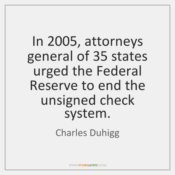 In 2005, attorneys general of 35 states urged the Federal Reserve to end the ...