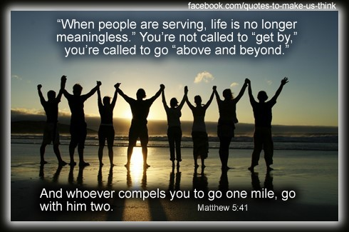 When people are serving life is no longer meaninless youre not called to get by y