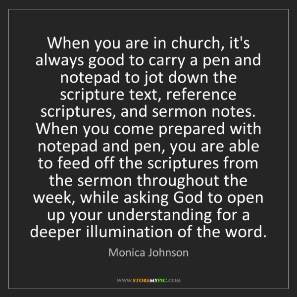 Monica Johnson: When you are in church, it's always good to carry a pen...