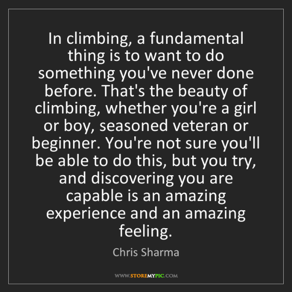 Chris Sharma: In climbing, a fundamental thing is to want to do something...