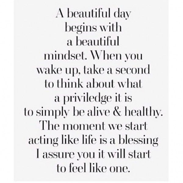 A beautiful day beigs with a beautiful mindset when you wake up