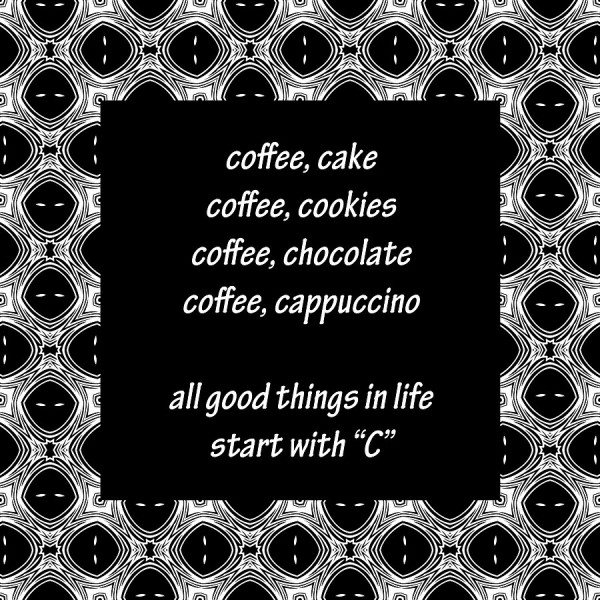 Coffee cake coffee cookies coffee chocolate coffee cappuccino all good things in life s