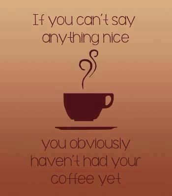 Image result for nice things to say about coffee