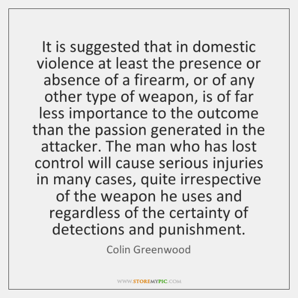 It is suggested that in domestic violence at least the presence or ...