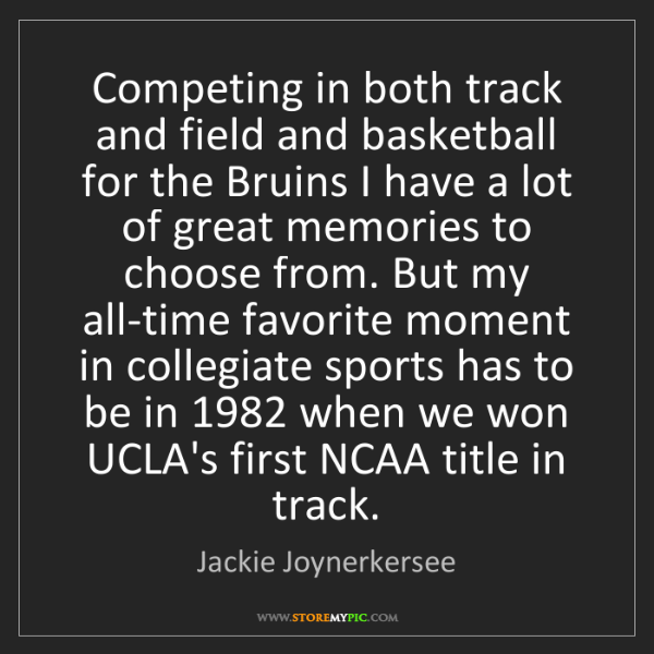 Jackie Joynerkersee: Competing in both track and field and basketball for...