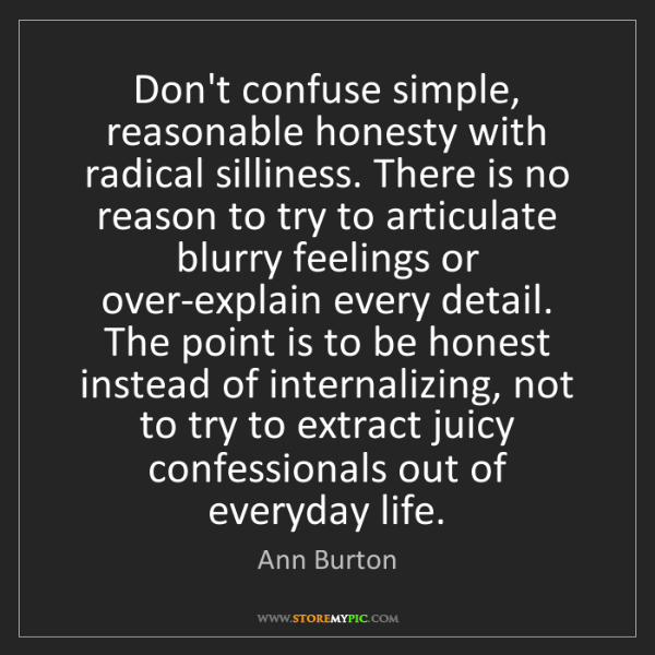 Ann Burton: Don't confuse simple, reasonable honesty with radical...