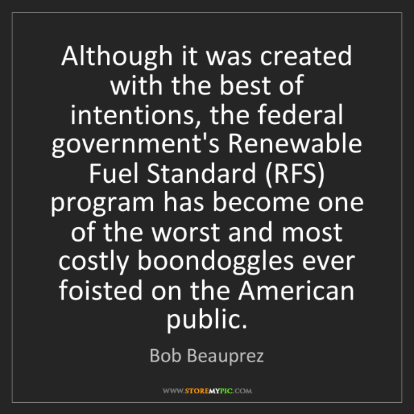Bob Beauprez: Although it was created with the best of intentions,...