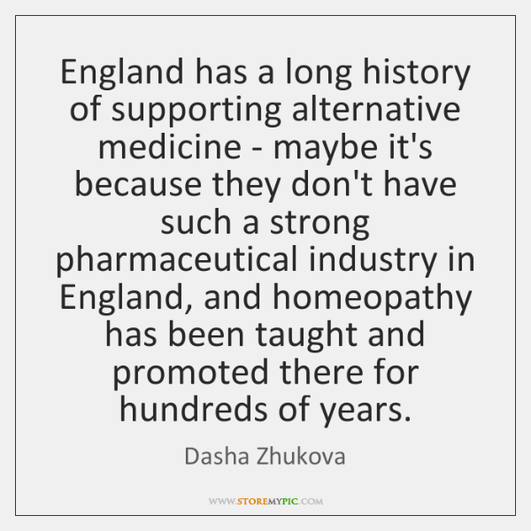 England has a long history of supporting alternative medicine - maybe it's ...