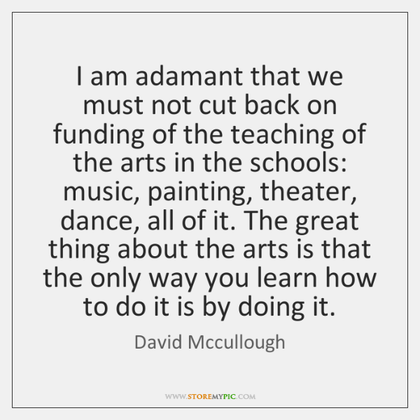 I am adamant that we must not cut back on funding of ...
