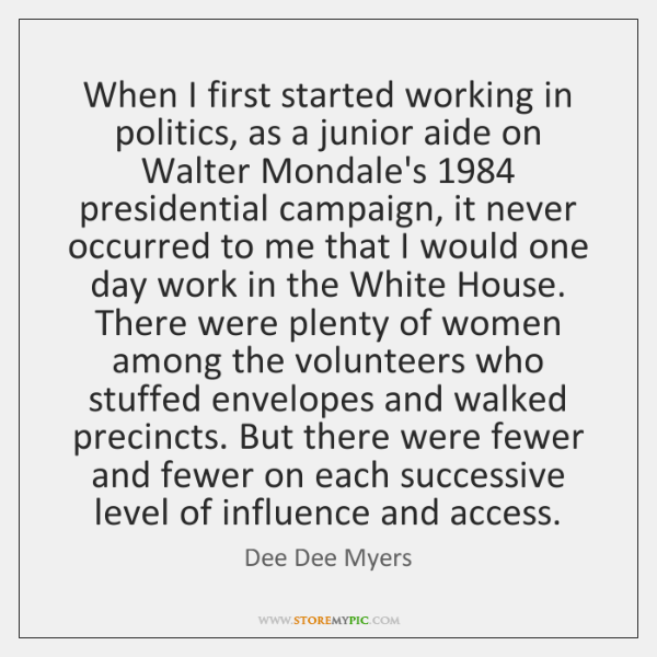 When I first started working in politics, as a junior aide on ...