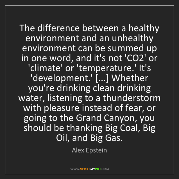 Alex Epstein: The difference between a healthy environment and an unhealthy...