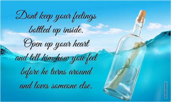Dont keep your feeling bottled up inside