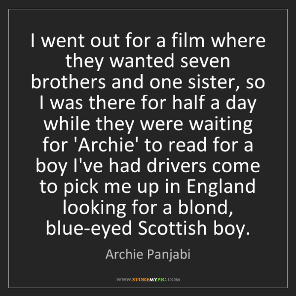 Archie Panjabi: I went out for a film where they wanted seven brothers...
