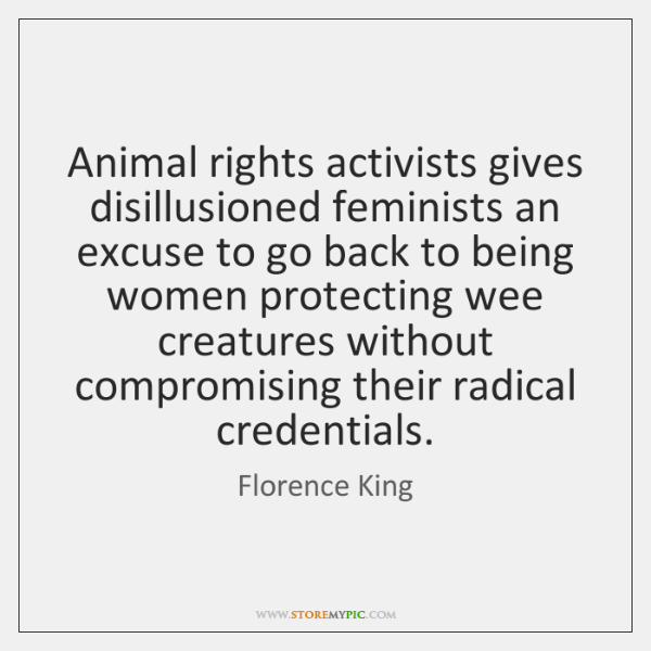 Animal rights activists gives disillusioned feminists an excuse to go back to ...
