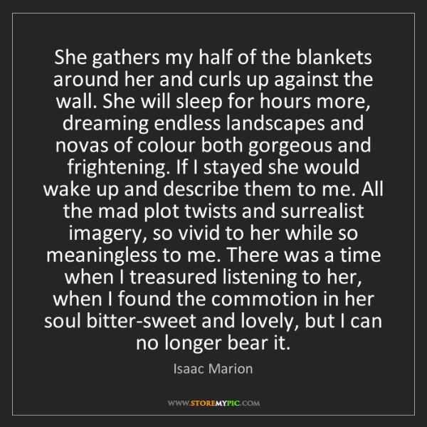Isaac Marion: She gathers my half of the blankets around her and curls...